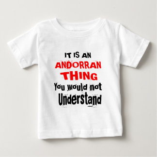 It Is ANDORRAN Thing Designs Baby T-Shirt