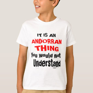It Is ANDORRAN Thing Designs T-Shirt