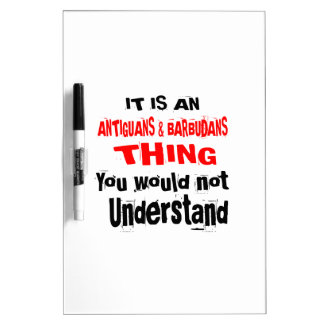 IT IS ANTIGUANS & BARBUDANS THING DESIGNS DRY ERASE BOARD