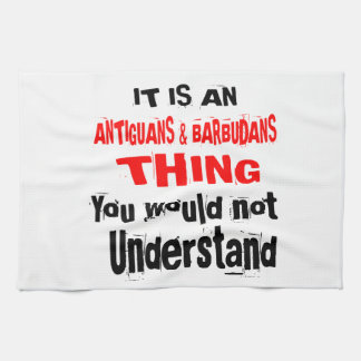 IT IS ANTIGUANS & BARBUDANS THING DESIGNS KITCHEN TOWEL