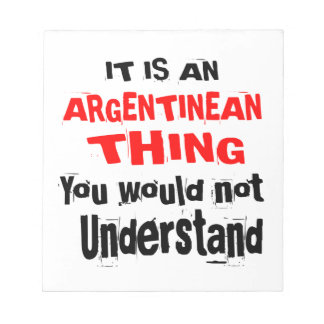 IT IS ARGENTINEAN THING DESIGNS NOTEPAD