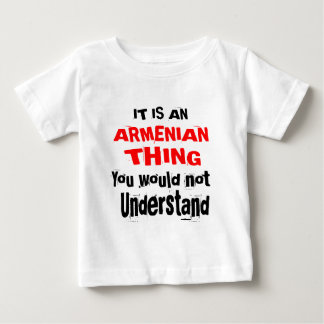 IT IS ARMENIAN THING DESIGNS BABY T-Shirt