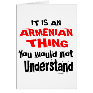 IT IS ARMENIAN THING DESIGNS CARD