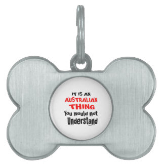 IT IS AUSTRALIAN THING DESIGNS PET TAG