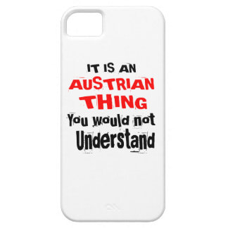 IT IS AUSTRIAN THING DESIGNS iPhone 5 CASE