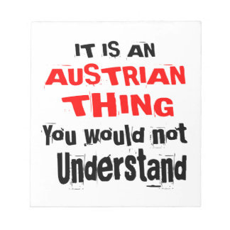 IT IS AUSTRIAN THING DESIGNS NOTEPAD
