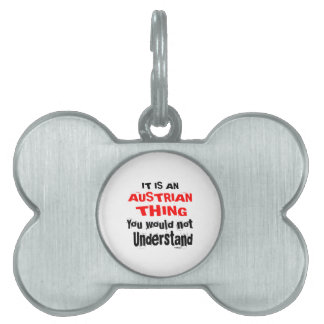 IT IS AUSTRIAN THING DESIGNS PET ID TAG