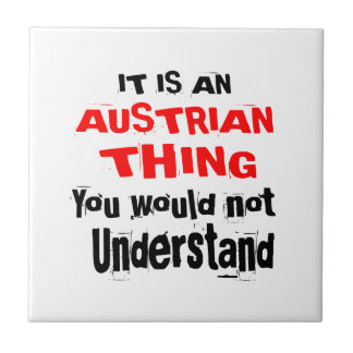 IT IS AUSTRIAN THING DESIGNS TILE