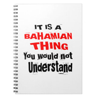 IT IS BAHAMIAN THING DESIGNS NOTEBOOK