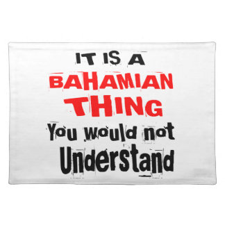 IT IS BAHAMIAN THING DESIGNS PLACEMAT