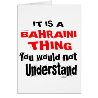 IT IS BAHRAINI THING DESIGNS CARD