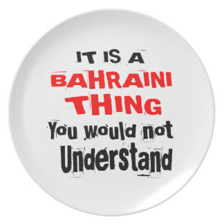 IT IS BAHRAINI THING DESIGNS PLATE