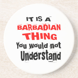 IT IS BARBADIAN THING DESIGNS COASTER
