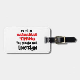 IT IS BARBADIAN THING DESIGNS LUGGAGE TAG