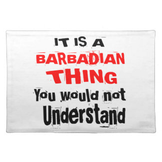 IT IS BARBADIAN THING DESIGNS PLACEMAT