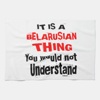 IT IS BELARUSIAN THING DESIGNS KITCHEN TOWEL