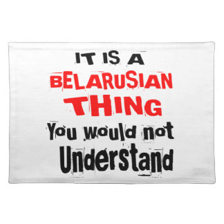 IT IS BELARUSIAN THING DESIGNS PLACEMAT