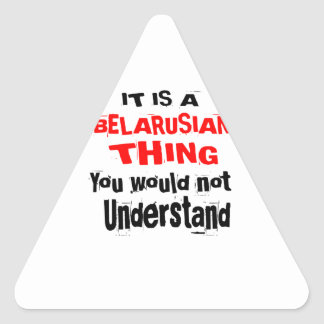 IT IS BELARUSIAN THING DESIGNS TRIANGLE STICKER