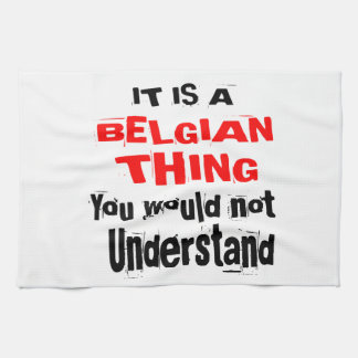 IT IS BELGIAN THING DESIGNS KITCHEN TOWEL