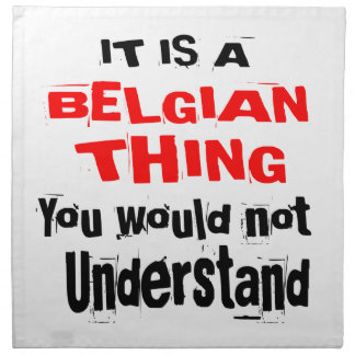IT IS BELGIAN THING DESIGNS NAPKIN