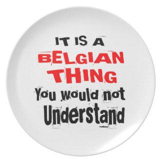 IT IS BELGIAN THING DESIGNS PLATE