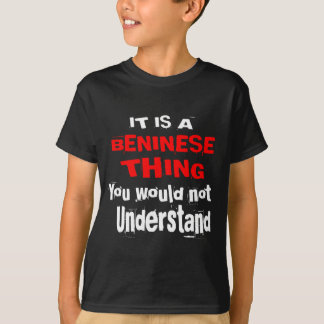 IT IS BENINESE THING DESIGNS T-Shirt