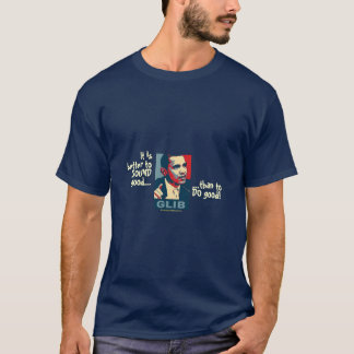It is better to SOUND good... T-Shirt