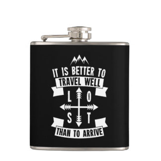 It is better to travel well than to arrive hip flask