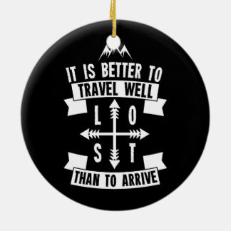 It is better to travel well than to arrive round ceramic ornament