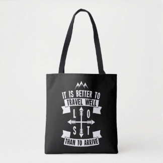 It is better to travel well than to arrive tote bag
