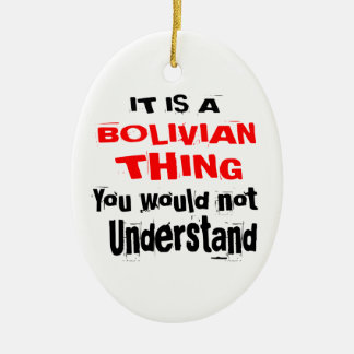 IT IS BOLIVIAN THING DESIGNS CERAMIC ORNAMENT