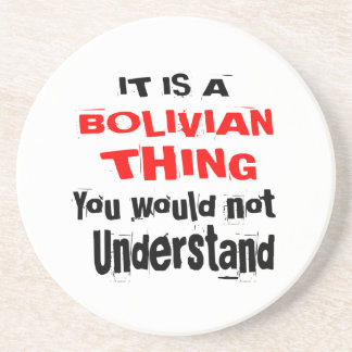 IT IS BOLIVIAN THING DESIGNS COASTER