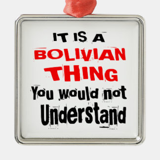 IT IS BOLIVIAN THING DESIGNS METAL ORNAMENT