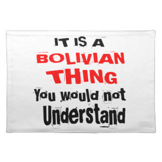 IT IS BOLIVIAN THING DESIGNS PLACEMAT