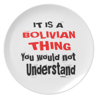 IT IS BOLIVIAN THING DESIGNS PLATE