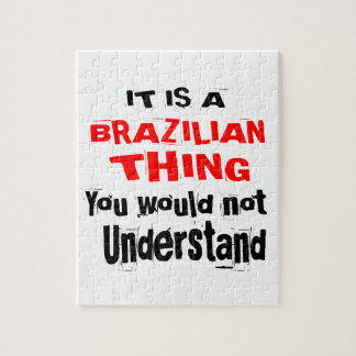 IT IS BRAZILIAN THING DESIGNS JIGSAW PUZZLE