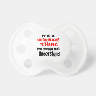 IT IS BURKINABE THING DESIGNS PACIFIER