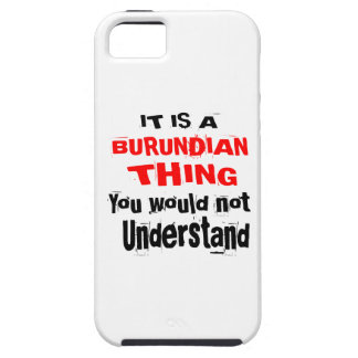 IT IS BURUNDIAN THING DESIGNS iPhone 5 COVERS