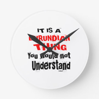 IT IS BURUNDIAN THING DESIGNS ROUND CLOCK