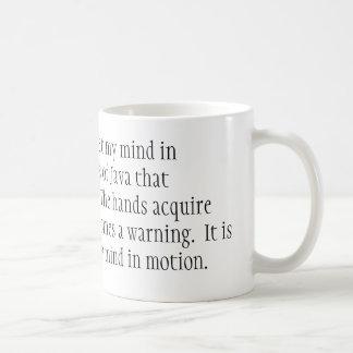 It is by caffeine alone I set my mind in motion... Coffee Mug