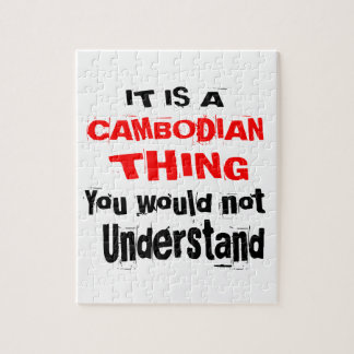 IT IS CAMBODIAN THING DESIGNS JIGSAW PUZZLE