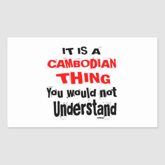 IT IS CAMBODIAN THING DESIGNS STICKER