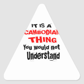 IT IS CAMBODIAN THING DESIGNS TRIANGLE STICKER