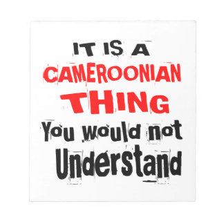 IT IS CAMEROONIAN THING DESIGNS NOTEPAD