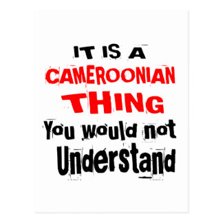 IT IS CAMEROONIAN THING DESIGNS POSTCARD