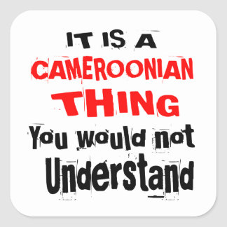 IT IS CAMEROONIAN THING DESIGNS SQUARE STICKER