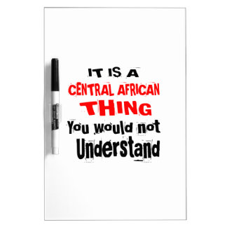 IT IS CENTRAL AFRICAN THING DESIGNS DRY ERASE BOARD