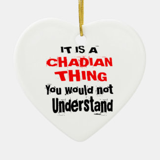 IT IS CHADIAN THING DESIGNS CERAMIC ORNAMENT