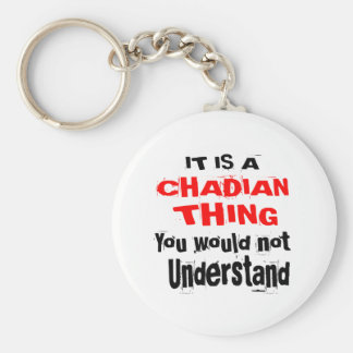 IT IS CHADIAN THING DESIGNS KEYCHAIN