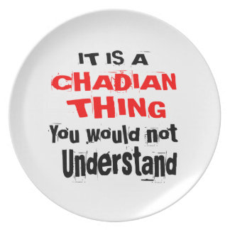 IT IS CHADIAN THING DESIGNS PLATE